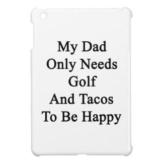 私のパパはゴルフおよびタコスだけが幸せであることを必要とします iPad MINIケース