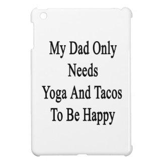 私のパパはヨガおよびタコスだけが幸せであることを必要とします iPad MINI カバー