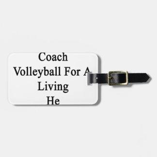 私のパパは彼がAの生活のためのバレーボールをコーチしません ラゲッジタグ
