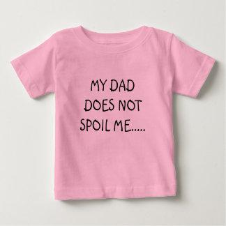 私のパパは私を.....だめにしません ベビーTシャツ