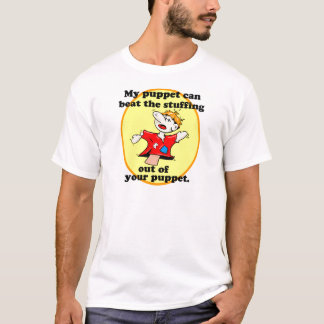 私のパペットはあなたのパペットを打つことができます Tシャツ