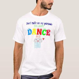 私のパレードで雨が降らないで下さい Tシャツ