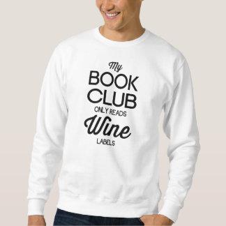 私のブッククラブはワインのラベルだけを読みます スウェットシャツ