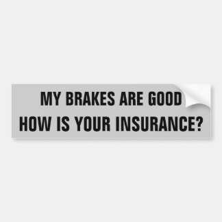 私のブレーキあなたの保険か。 バンパーステッカー