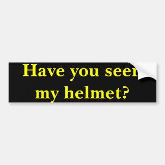 私のヘルメットを見ましたか。 バンパーステッカー