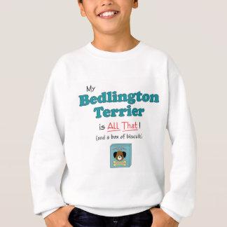 私のベドリントン・テリアはすべてそれです! スウェットシャツ