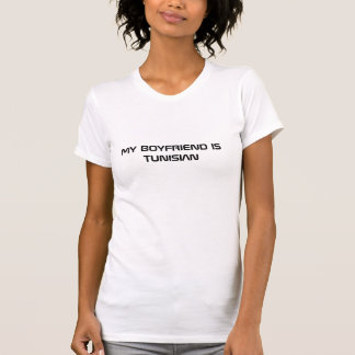 私のボーイフレンドはチュニジアです Tシャツ