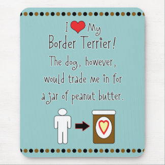 私のボーダーテリアはピーナッツバターを愛します マウスパッド