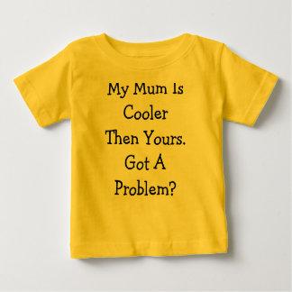 私のミイラは問題CoolerThen Yours.Gotですか。 ベビーTシャツ
