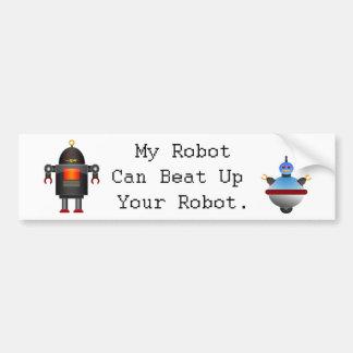 私のロボットはあなたのロボットを打つことができます バンパーステッカー