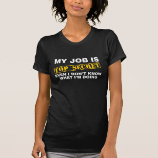 私の仕事は極秘です Tシャツ