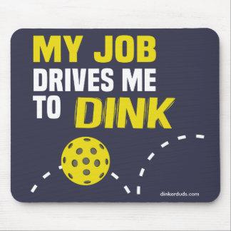 """""""私の仕事Dink""""はPickleballのマウスパッドに私を運転します マウスパッド"""