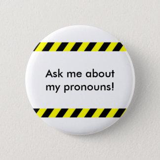 """""""私の代名詞について私に""""ボタン尋ねて下さい 缶バッジ"""