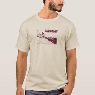私の休暇はあなたの最も悪い悪夢です Tシャツ