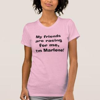 私の友人は私のために、私ですマレーネ競争しています! Tシャツ