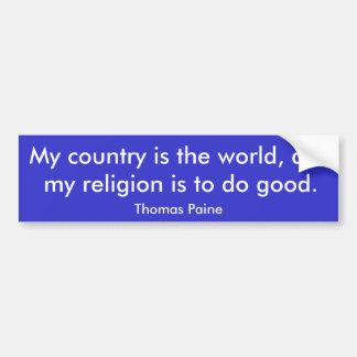私の国は世界であり、私の宗教は…あります バンパーステッカー