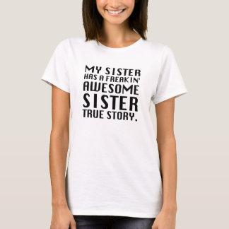 私の姉妹にfreakinの素晴らしい姉妹がいます tシャツ