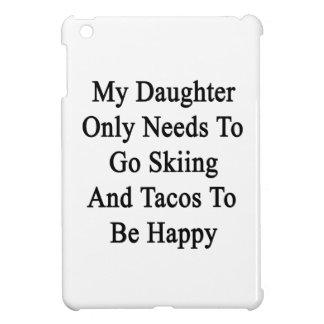 私の娘のBへのスキーおよびタコス行く必要性だけ iPad MINI CASE
