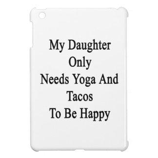 私の娘はヨガおよびタコスだけが幸せであることを必要とします iPad MINI カバー