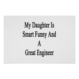 私の娘は頭が切れるなおもしろいおよびすばらしいエンジニアです ポスター