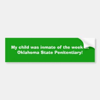 私の子供はオクラホマStaに週の収容者…でした バンパーステッカー