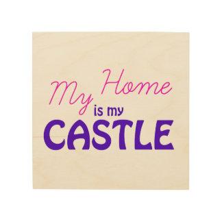 私の家は私の城です ウッドウォールアート