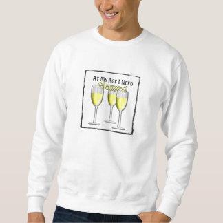 私の年齢で私はガラス-白ワイン--を必要とします スウェットシャツ