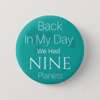 私の日に私達に9つの惑星がありました 5.7CM 丸型バッジ