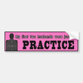 私の最初2人の夫は練習のためちょうどでした バンパーステッカー
