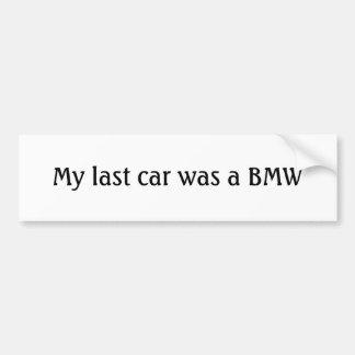 私の最後の車はBMWでした バンパーステッカー