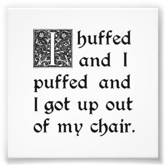私の椅子から怒らせ、吹かれ、そして出て フォトプリント