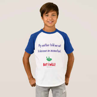 """""""私の母会計士""""にならないように言いました私に Tシャツ"""