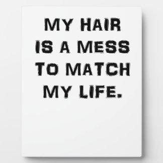 私の毛は私の生命に一致させる混乱です フォトプラーク