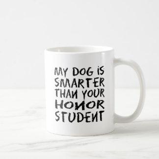 私の犬はあなたの名誉学生より頭が切れるです コーヒーマグカップ