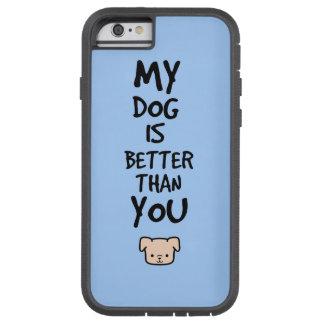 私の犬はよりよいです TOUGH XTREME iPhone 6 ケース