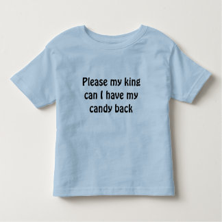 私の王は私私のキャンデーの背部を有することができます トドラーTシャツ