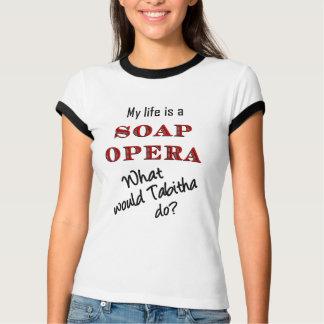 私の生命はメロドラマのTabithaの信号器のTシャツです Tシャツ
