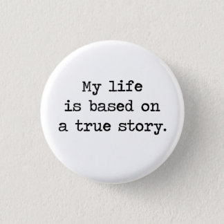 私の生命は本当の物語に基づいています 缶バッジ