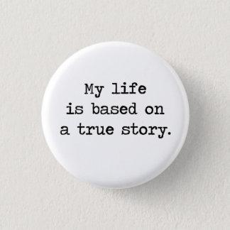 私の生命は本当の物語に基づいています 3.2CM 丸型バッジ