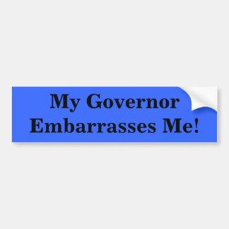 私の知事は私を当惑させます! バンパーステッカー