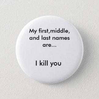 私の第1の中間、名字は…あり、私は殺します 5.7CM 丸型バッジ