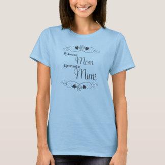 私の素晴らしいお母さんはMimiに促進されます Tシャツ