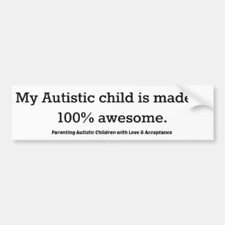 私の自閉症の子供は100%から驚くばかりに成っています バンパーステッカー