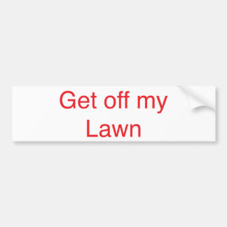 私の芝生を離れて得て下さい バンパーステッカー