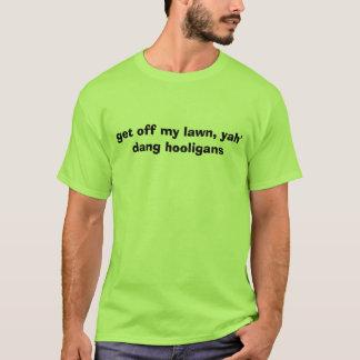私の芝生、outragによるyahのdangの不良のティーを離れて得て下さい tシャツ