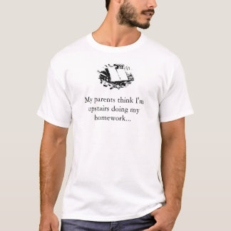 私の親は私を二階にしています私の宿題を考えます Tシャツ
