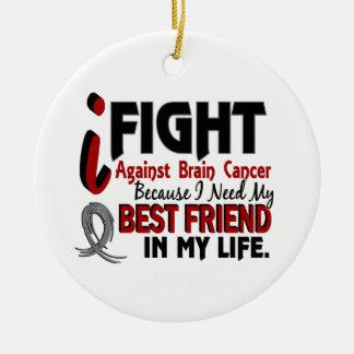 私の親友の脳腫瘍を必要として下さい セラミックオーナメント