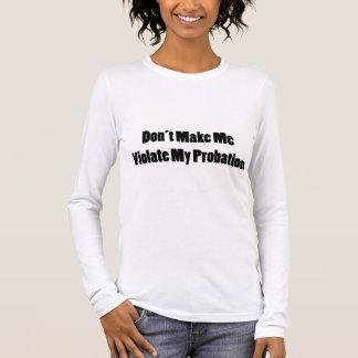 私の試験期間に違反して下さい 長袖Tシャツ