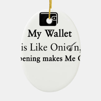 私の財布は開いているタマネギのよう叫ばせます私をです セラミックオーナメント