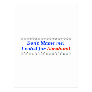 私の責任にしないで下さい: 私はアブラハムのために投票しました ポストカード